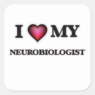 I love my Neurobiologist Square Sticker