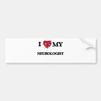 I love my Neurologist Car Bumper Sticker