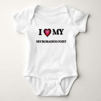 I love my Neuroradiologist Baby Bodysuit