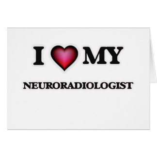 I love my Neuroradiologist Card