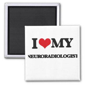 I love my Neuroradiologist Magnet