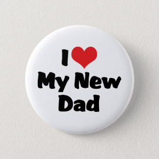 I Love My New Dad Button