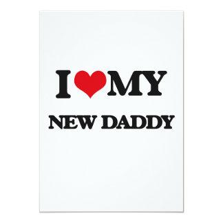 I love my New Daddy 5x7 Paper Invitation Card