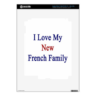 I Love My New French Family Skin For iPad 3