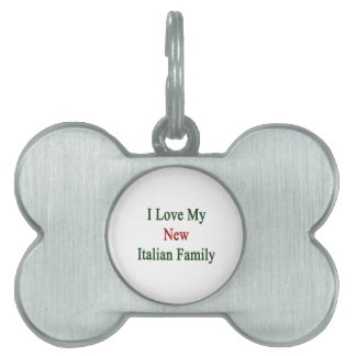 I Love My New Italian Family Pet ID Tags