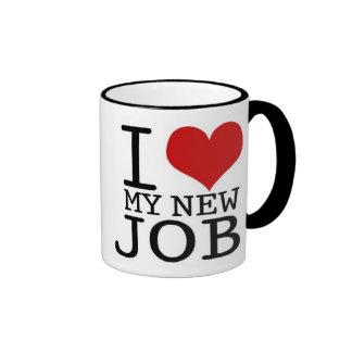 I LOVE MY NEW JOB - mug