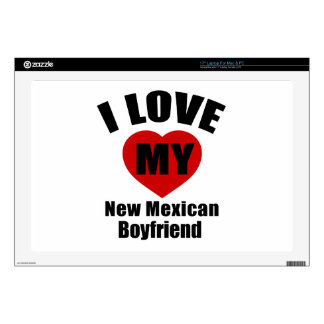"""I Love My New Mexican Boyfriend Decals For 17"""" Laptops"""