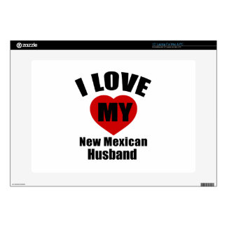 """I Love My New Mexican Husband Skin For 15"""" Laptop"""