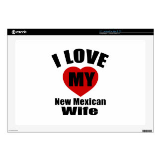 """I Love My New Mexican Wife Skins For 17"""" Laptops"""