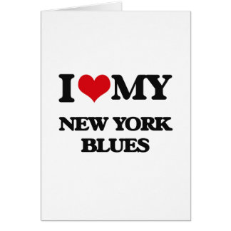 I Love My NEW YORK BLUES Greeting Cards