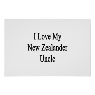 I Love My New Zealander Uncle Poster
