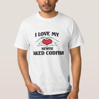 I love my newfie baked codfish T-Shirt