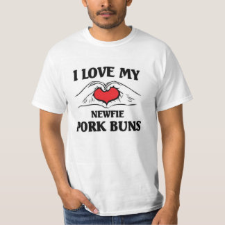 I love my newfie Pork Buns T-Shirt