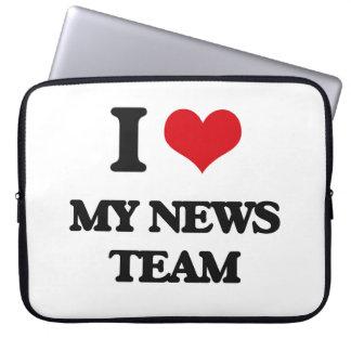 I Love My News Team Computer Sleeves
