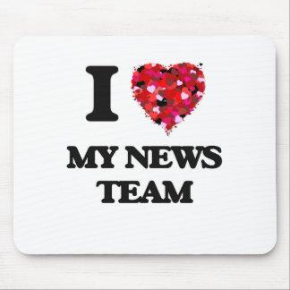 I Love My News Team Mouse Pad