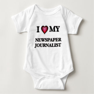 I love my Newspaper Journalist Baby Bodysuit