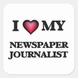 I love my Newspaper Journalist Square Sticker