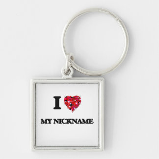 I Love My Nickname Silver-Colored Square Keychain