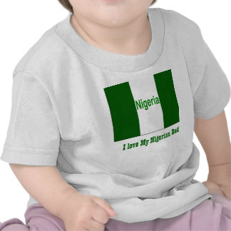 I love my nigerian dad t-shirts