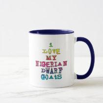 I Love My Nigerian Dwarf Goats Mug