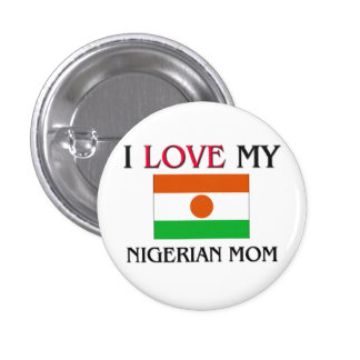 I Love My Nigerian Mom Pinback Button