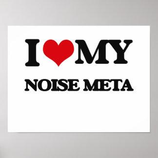 I Love My NOISE META Poster
