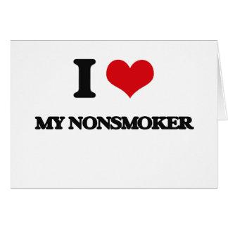 I Love My Nonsmoker Greeting Card