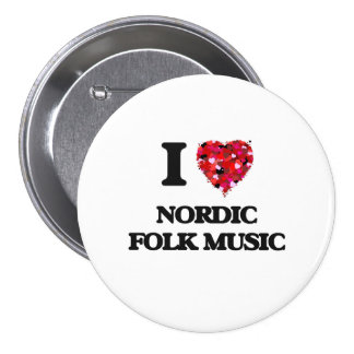 I Love My NORDIC FOLK MUSIC 3 Inch Round Button