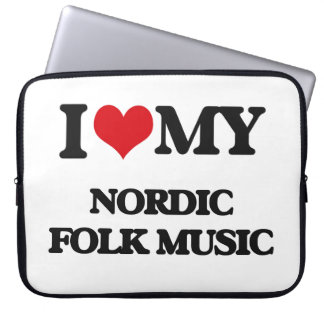 I Love My NORDIC FOLK MUSIC Laptop Sleeves