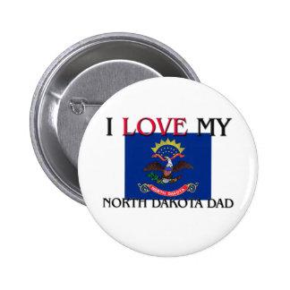 I Love My North Dakota Dad Pinback Buttons