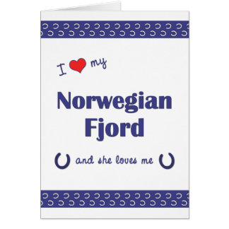 I Love My Norwegian Fjord (Female Horse) Greeting Cards