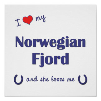 I Love My Norwegian Fjord (Female Horse) Posters