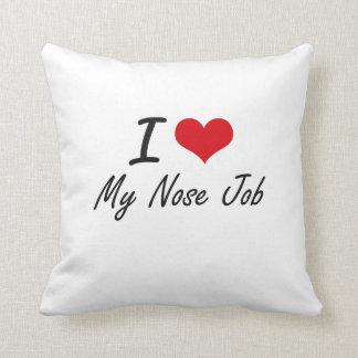 I Love My Nose Job Throw Pillow