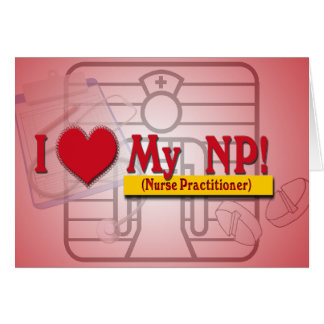 I LOVE MY NP VALENTINE - Nurse Practitioner Card
