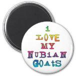 I Love My Nubian Goats Magnet