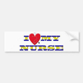 I LOVE MY NURSE BUMPER STICKER