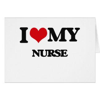 I love my Nurse Greeting Cards