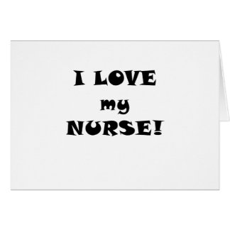 I Love my Nurse Card