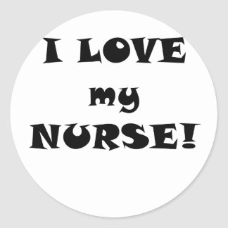 I Love my Nurse Classic Round Sticker