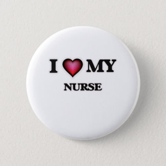 I love my Nurse Pinback Button
