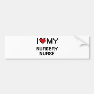 I love my Nursery Nurse Bumper Sticker