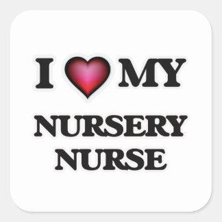 I love my Nursery Nurse Square Sticker