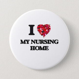 I Love My Nursing Home Pinback Button