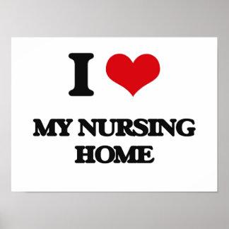 I Love My Nursing Home Poster