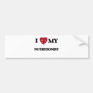 I love my Nutritionist Car Bumper Sticker