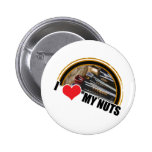 I Love My Nuts Pinback Button