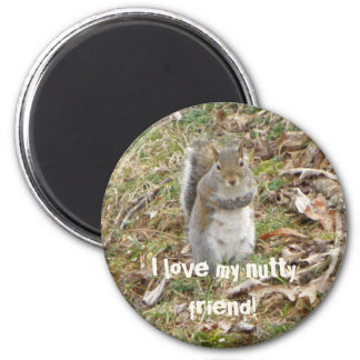 I love my nutty Friend, Squirrel Magnet Fridge Magnet