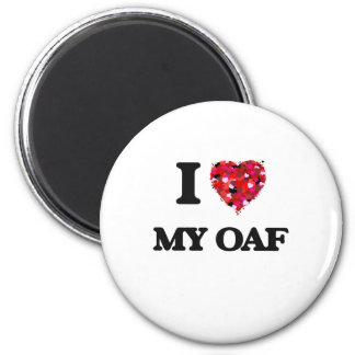I Love My Oaf 2 Inch Round Magnet