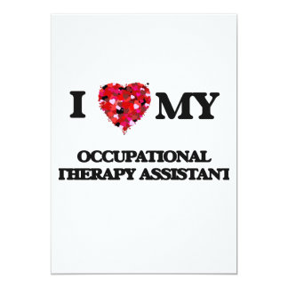 I love my Occupational Therapy Assistant 5x7 Paper Invitation Card