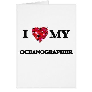 I love my Oceanographer Greeting Card